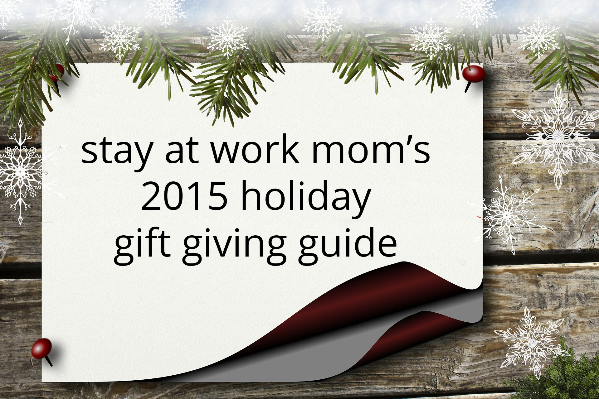 Stay At Work Mom\'s 2015 Holiday Gift Giving Guide!!! | Stay At Work Mom